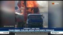 Enam Orang Terluka Akibat Kontainer Terbakar