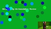 On Immunity: An Inoculation  Review