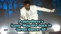 Prabhudheva's iconic 'Muqabla' back in 'Street Dancer 3D'