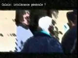 Calais: Intolérance Generale ?
