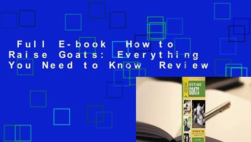 Full E-book  How to Raise Goats: Everything You Need to Know  Review