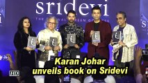 Karan Johar unveils book on Sridevi