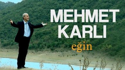 Mehmet Karlı - Eğin