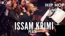 """ISSAM KRIMI : """"Peach"""" (Hip Hop Symphonique 4)"""