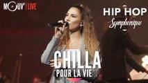 """CHILLA : """"Pour la vie"""" (Hip Hop Symphonique 4)"""