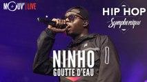 """NINHO : """"Goutte d'eau"""" (Hip Hop Symphonique 4)"""