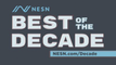 See Boston's Best Of the Decade Only At NESN.com