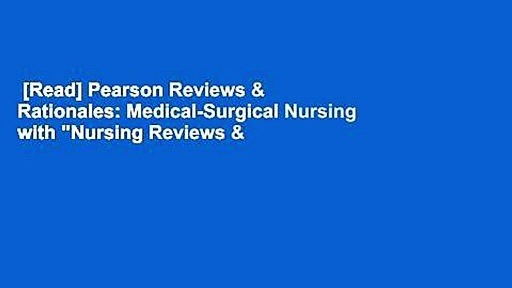 "[Read] Pearson Reviews & Rationales: Medical-Surgical Nursing with ""Nursing Reviews &"