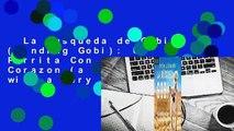 La Busqueda de Gobi (Finding Gobi): Un Perrita Con Un Gran Corazon (a Little Dog with a Very Big