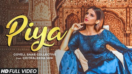 Piya | Goyell Saab Collective  ft. Chitralekha  Sen | Latest Hindi Song