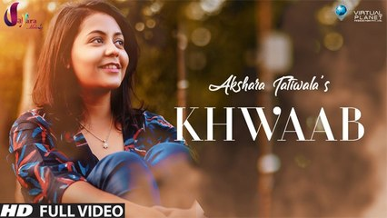 Khwaab | Akshara Tatiwala | Rapperiya Baalam | Music Video