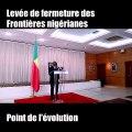 Niveau d'évolution de la levée de fermeture des frontières nigérianes avec le Bénin et le Niger