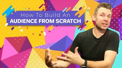 How to Build an Audience From Scratch