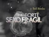 Abertura de Sexo forte Sexo frágil cnt