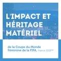 Coupe du Monde Féminine de la FIFA, France 2019™ - Héritage matériel