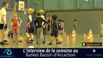 L'interview de la semaine au Basket  Bassin d'Arcachon