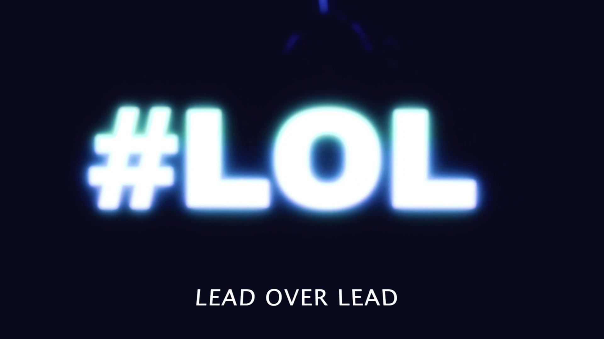 Lead Over Lead (LOL) [Official Trailer]