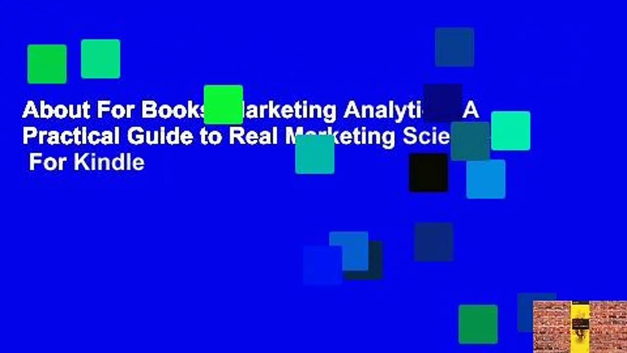 About For Books  Marketing Analytics: A Practical Guide to Real Marketing Science  For Kindle