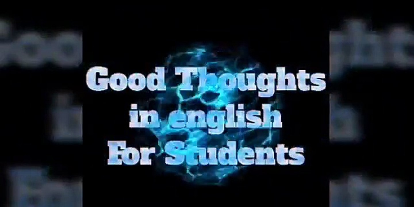 Good Thoughts Good Thoughts For Students English Thoughts Good Thoughts In English Motivation Thoughts Good Quoted Thoughts Of The Day Quotes Of The Day Motivational Thoughts Video Dailymotion