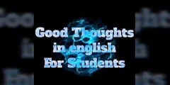 good thoughts,good thoughts for students,english thoughts,good thoughts in english,motivation thoughts,good quoted ,thoughts of the day,quotes of the day,motivational thoughts,