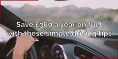 Fuel - Save £360 a year on fuel with these simple driving tips