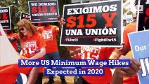 More US Minimum Wage Hikes Expected in 2020