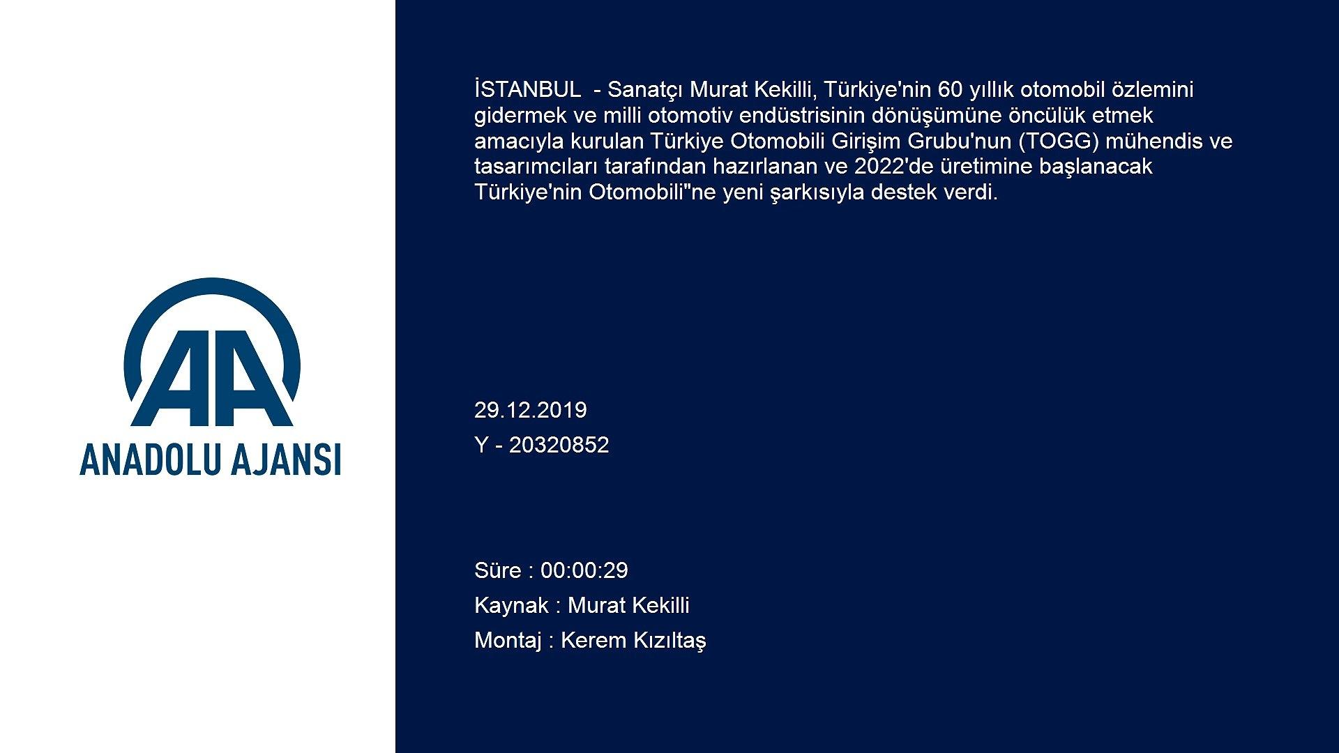 Sanatçı Murat Kekilli'den, 'Türkiye'nin Otomobili'ne destek şarkısı - İSTANBUL