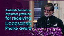 Amitabh Bachchan expresses gratitude for receiving Dadasaheb Phalke award