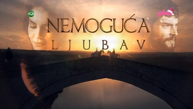 Nemoguća Ljubav 8. epizoda || Nemoguća Ljubav (29/12/2019)