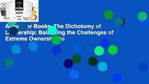 About For Books  The Dichotomy of Leadership: Balancing the Challenges of Extreme Ownership to