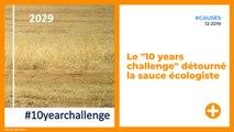"""Le """"10 years challenge"""" détourné à la sauce écologiste"""