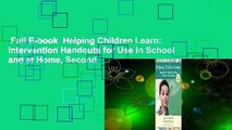 Full E-book  Helping Children Learn: Intervention Handouts for Use in School and at Home, Second