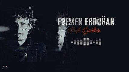 Egemen Erdoğan- Aşk Şarkısı