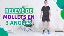 Relevé de mollets en 3 angles - Santé Physique