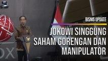Jokowi Singgung Saham Gorengan dan Manipulator, Ini Kata Analis