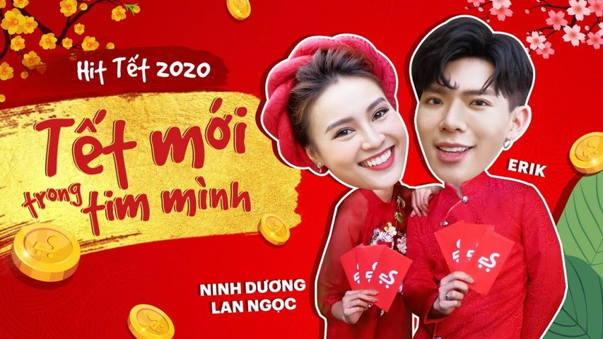 ERIK (ft.Ninh Dương Lan Ngọc) - 'Tết Mới Trong Tim Mình' (Official MV) (Nhạc Xuân 2020)