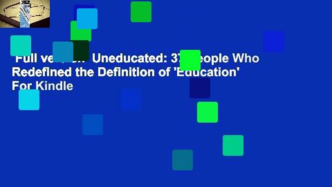 Full version  Uneducated: 37 People Who Redefined the Definition of 'Education'  For Kindle