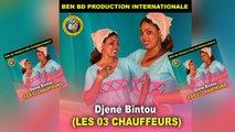 Djené Bintou - Les 03 Chauffeurs - Djené Bintou