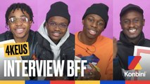 4keus l L'interview BFF