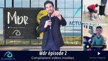 Mdr épisode 2 : Compilation de vidéos insolites