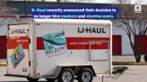 U-Haul to Implement Anti-Nicotine Hiring Policy