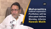 Maharashtra Cabinet expansion: Portfolios will be allocated before Monday, informs Nawab Malik