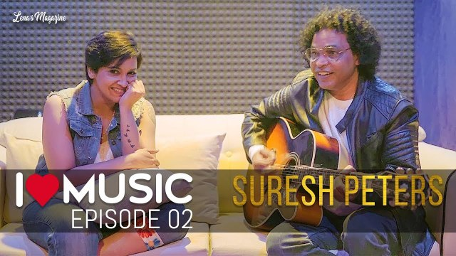 I ♥ Music Episode 02 | Lena's Magazine | Unplugged Medley in interview by Suresh Peters