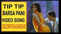 Tip Tip Barsa Pani Song | Akshay Kumar | Katrina Kaif | Sooryavanshi Movie Song