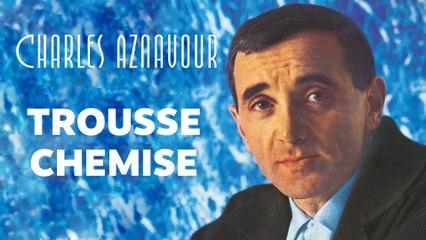 Charles Aznavour - Trousse Chemise