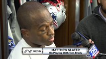 Matthew Slater On What It Means To Play With Tom Brady