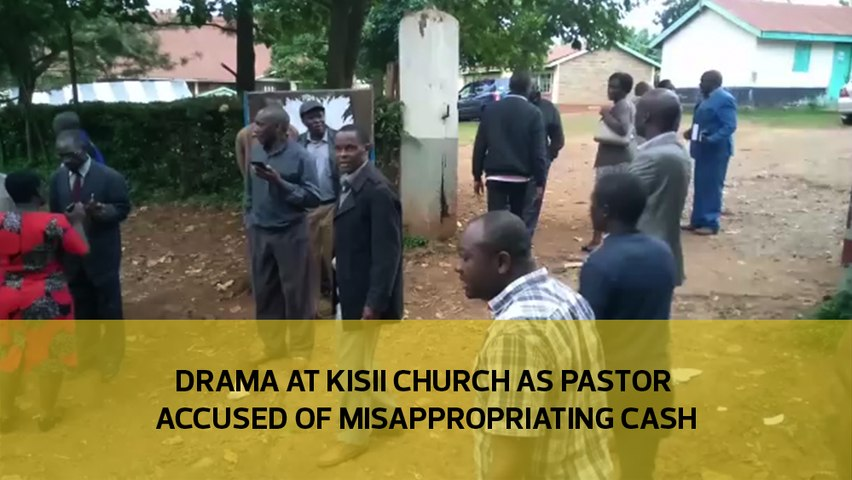 Drama at Kisii church as pastor accused of misappropriating cash