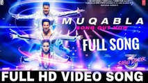 Muqabla Full Video Song Street Dancer 3d, Varun d, Shraddha k, Nora f, Mukabla Street Dancer SONG,