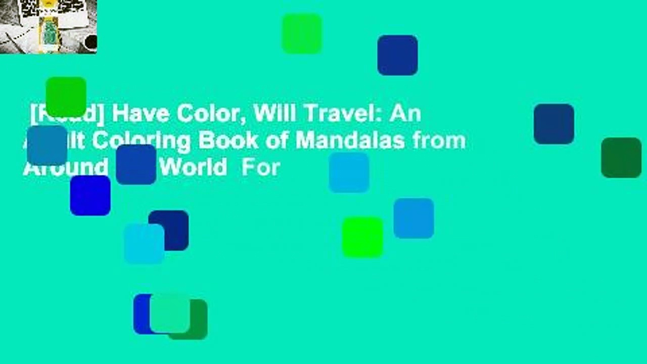 [Read] Have Color, Will Travel: An Adult Coloring Book of Mandalas from Around the World  For