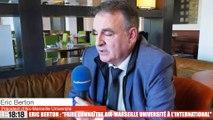 """Eric Berton : """"faire connaître Aix-Marseille Université à l'international"""""""